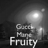 Fruity de Gucci Mane
