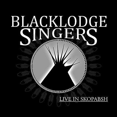 Live in Skopabsh by Black Lodge Singers