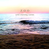 Until Morning Comes de The Zoo