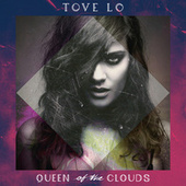 Queen Of The Clouds de Tove Lo