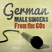 German Male Singers from the 60s von Various Artists