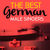 The Best German Male Singers von Various Artists