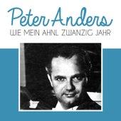 Wie mein ahnl Zwanzig Jahr von Peter Anders
