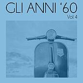 Gli anni '60, Vol. 4 von Various Artists