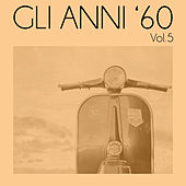 Gli anni '60, Vol. 5 von Various Artists