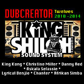 Dubcreator Twelves 2010 - 2014 by Various Artists