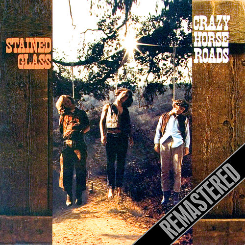 Crazy Horse Roads (Remastered) von The Stained Glass