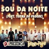 Sou da Noite (feat. Turma Do Pagode) de Grupo Presença