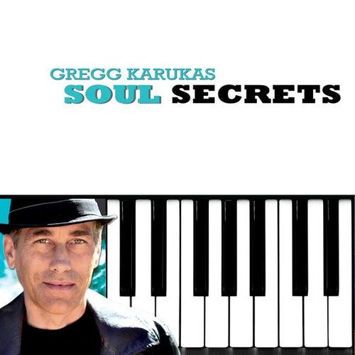 Soul Secrets by Gregg Karukas