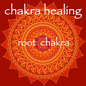 Chakra Healing – Root Chakra Muladhara Meditative Healing Music by Chakra Meditation Specialists