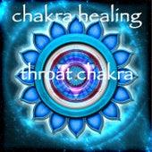 Chakra Healing – Throat Chakra Vishuddha Meditative Healing Music by Chakra Meditation Specialists