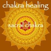 Chakra Healing – Sacral Chakra Swadhisthana Meditative Healing Music by Chakra Meditation Specialists