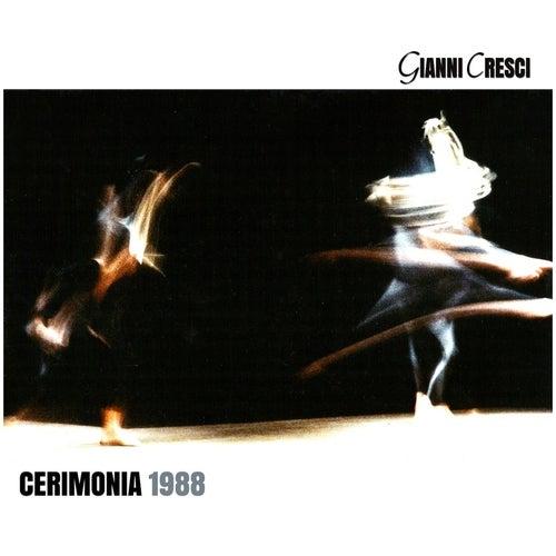 Cerimonia (1988) di Gianni Cresci