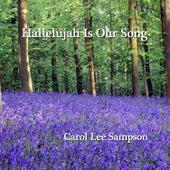 Hallelujah Is Our Song de Carol Lee Sampson