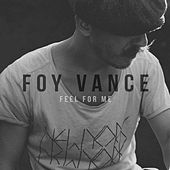 Feel For Me by Foy Vance
