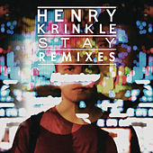 Stay (Remixes) von Henry Krinkle