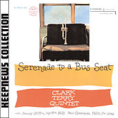 Serenade To A Bus Seat [Keepnews Collection] di Clark Terry