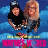Wayne's World (Music From The Motion Picture) by Various Artists