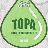 Born In The Ghetto - Single de Topa