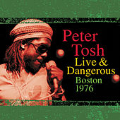 Live And Dangerous: Boston 1976 von Peter Tosh
