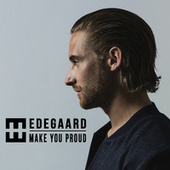 Make You Proud by Hedegaard