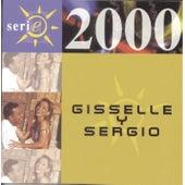 Serie 2000: Gisselle Y Sergio de Gisselle