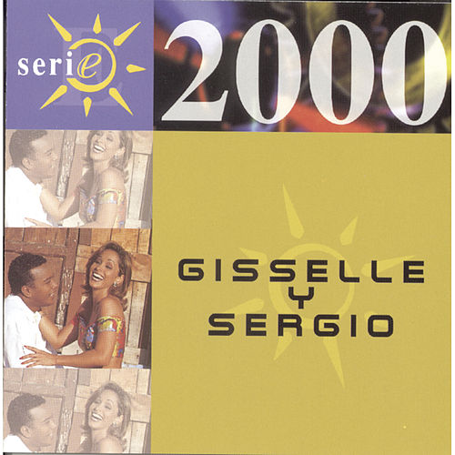 Serie 2000: Gisselle Y Sergio by Gisselle