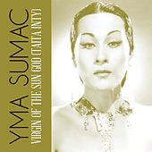 Virgin Of The Sun God (Taita Inty) von Yma Sumac