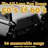 We All Love Pop Songs (50's & 60's) by Various Artists