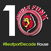 Jungle Funk Recordings #BeatportDecade House - EP by Various Artists