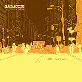 From the Corner To the Block by Galactic