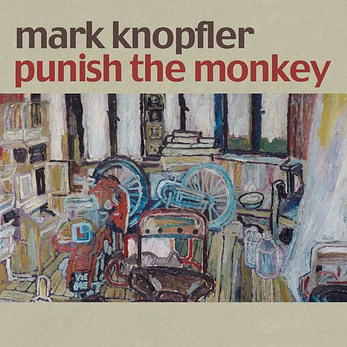 Punish The Monkey by Mark Knopfler