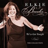 We've Got Tonight - The Collection de Elkie Brooks