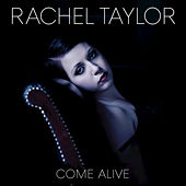 Come Alive by Rachel Taylor