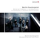 Barber, Beethoven, Connesson, Poulenc & Strauss: Works for Woodwind Quintet & Piano von Berlin Counterpoint