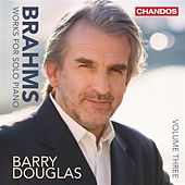 Brahms: Works for Solo Piano, Vol. 3 by Barry Douglas
