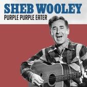 Purple Purple Eater by Sheb Wooley