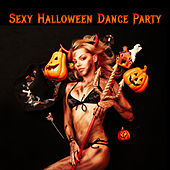 Sexy Halloween Dance Party: Dark and Scary House Music, Hard House, Tribal House, And Techno for a Spooky Halloween Rave by Various Artists