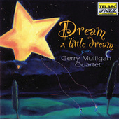 Dream a Little Dream by Gerry Mulligan