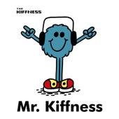 Mr. Kiffness by The Kiffness