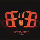 Ahora de Vetamadre