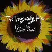 Radio Show by The Tragically Hip