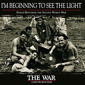I'm Beginning To See The Light, Dance Hits from the Second World War by Various Artists