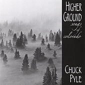 Higher Ground...Songs of Colorado de Chuck Pyle