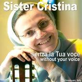 Senza La Tua Voce (Without Your Voice) de Sister Cristina