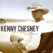 Just Who I Am: Poets & Pirates by Kenny Chesney