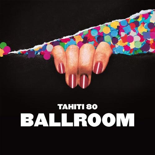 Ballroom by Tahiti 80