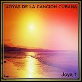 Joyas de la Canción Cubana. Joya 1 de Various Artists