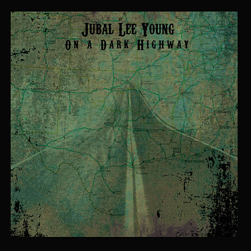 On a Dark Highway by Jubal Lee Young
