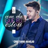 É Com Ela Que Eu Estou - Single de Cristiano Araújo
